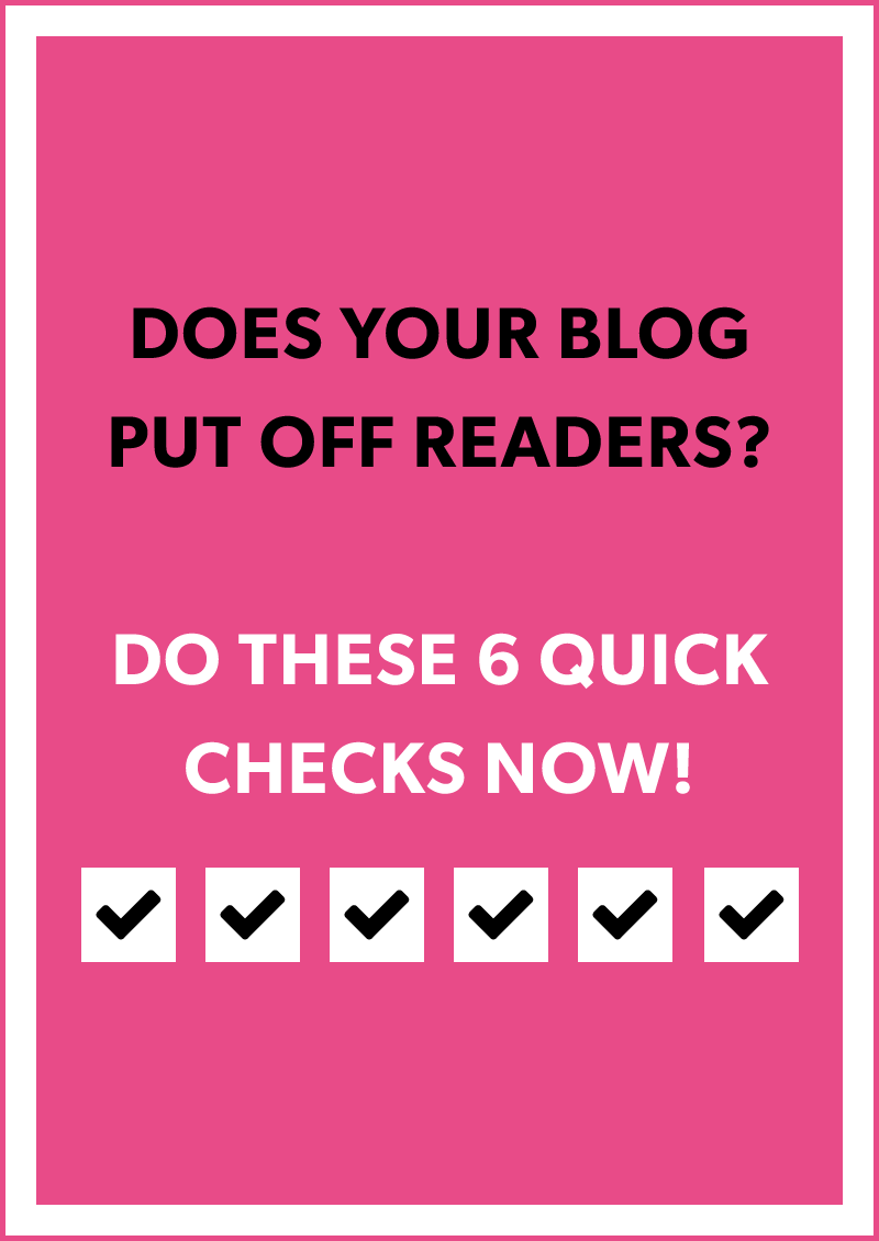 Does your blog put off readers? Do these 6 quick and easy checks now! Blog Design Tip to Save when checking out a premium WordPress blog theme.